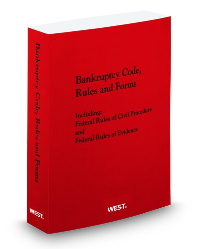 Bankruptcy Code, Rules and Forms, 2011 ed.