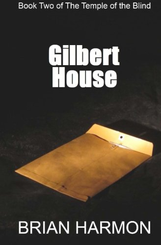 Gilbert House: (The Temple of the Blind #2), by Brian Harmon
