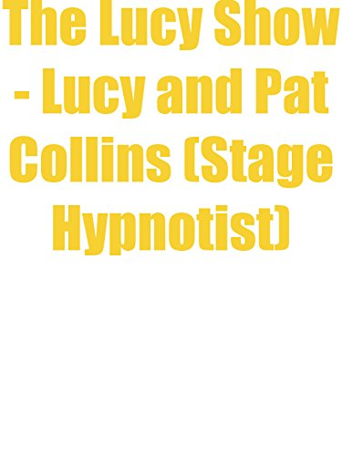 The Lucy Show - Lucy and Pat Collins (Stage Hypnotist)
