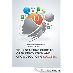 10 Burning Questions: Your Starting Guide to Open Innovation and Crowdsourcing Success Recently Released (English Edition)