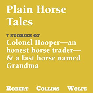 A Collection of Plain Horse Tales | [Robert Collins Wolfe]