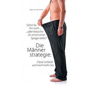 Die Männerstrategie: Clever schlank und noch mehr Sex Hörbuch