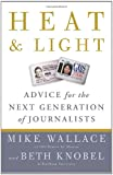 Heat and Light: Advice for the Next Generation of Journalists