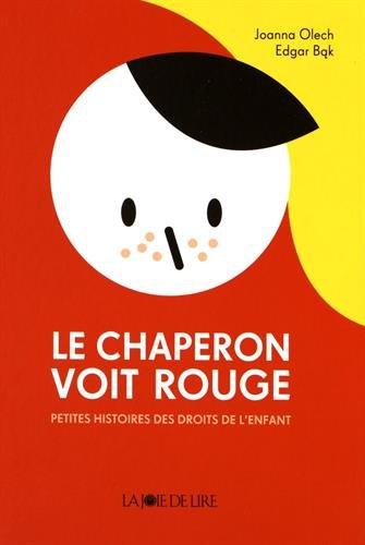 Le chaperon voit rouge : petites histoires des droits de l'enfant