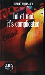 Toi et moi, it\'s complicated par Dominic Bellavance