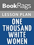 img - for One Thousand White Women by Jim Fergus Lesson Plans book / textbook / text book