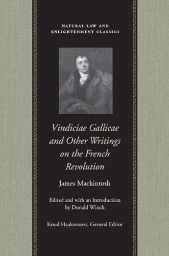 Vindiciae Gallicae: and Other Writings on the French Revolution (Natural Law and Enlightenment Classics)
