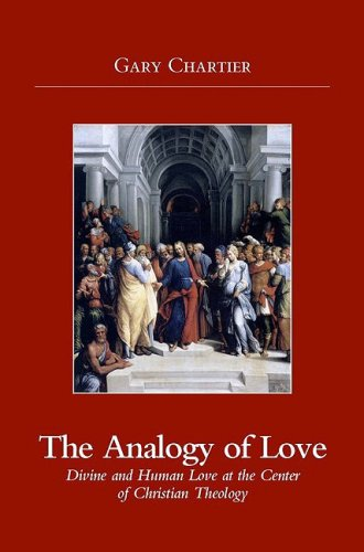 Analogy of Love: Divine and Human Love at the Center of Christian Theology