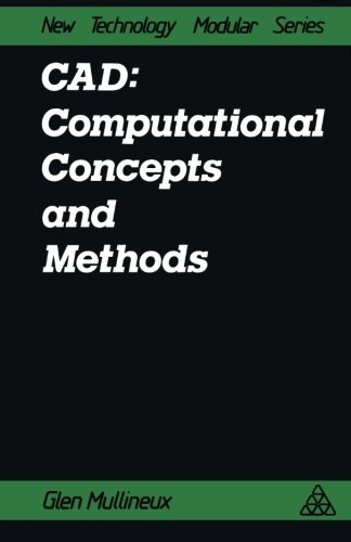 CAD: Computational Concepts and Methods: Computational Concepts and Methods