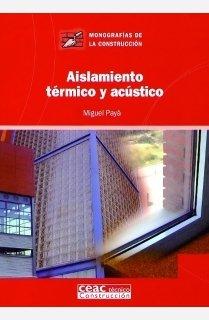 Aislamiento térmico y acústico (Monografía de la construcción)