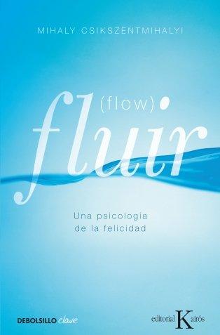 Fluir (Flow): Una psicología de la felicidad (Clave (debolsillo))