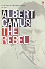 The Rebel: An Essay on Man in Revolt (Vintage International)
