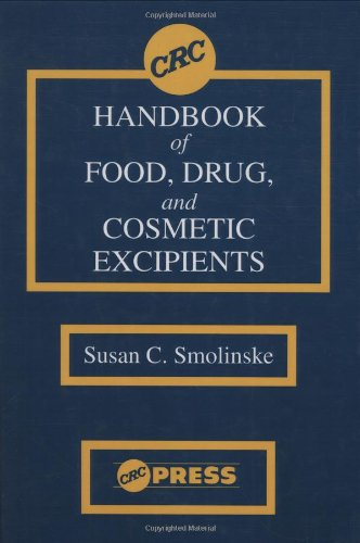 CRC Handbook of Food, Drug, and Cosmetic Excipients, by Susan C. Smolinske
