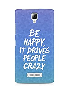AMEZ be happy it drives people crazy Back Cover For Lenovo A2010