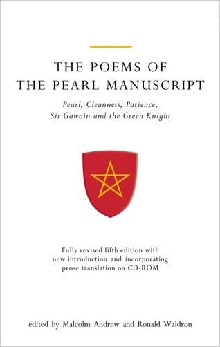 The Poems of the Pearl Manuscript: Pearl, Cleanness, Patience, Sir Gawain and the Green Knight (Exeter Medieval Texts and Studies LUP)