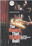 The house that Trane built. La storia della Impulse Records (8842813095) by Ashley Kahn