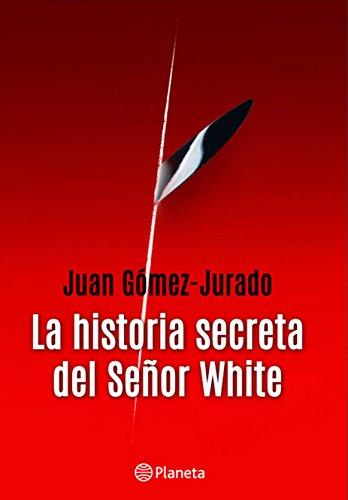 La historia secreta del señor White de Juan Gómez-Jurado