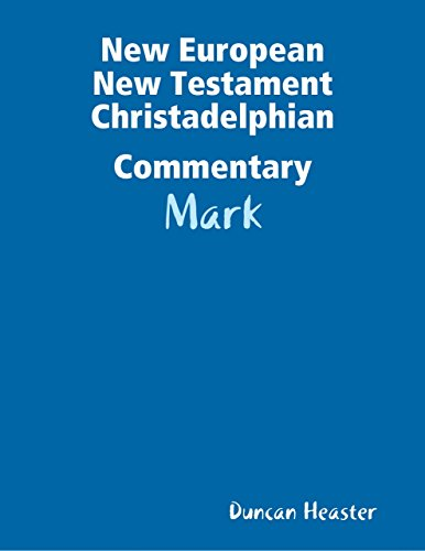 new-european-new-testament-christadelphian-commentary-mark