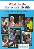 img - for What To Do For Senior Health (English Edition) (What to Do for Health Series) book / textbook / text book