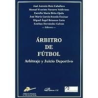 Árbitro de fútbol: Arbitraje y juicio deportivo