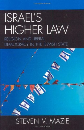 Israel's Higher Law: Religion and Liberal Democracy in...