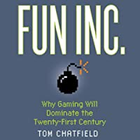 Fun Inc.: Why Gaming Will Dominate the Twenty-first Century (       UNABRIDGED) by Tom Chatfield Narrated by Victor Villar-Hauser