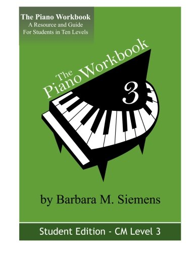 The Piano Workbook-Level 3Cm: A Resource And Guide For Students In Ten Levels (The Piano Workbook Series)