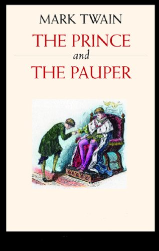 The Prince and The Pauper - Full Version (Illustrated and Annotated) (Literary Classics Collection)