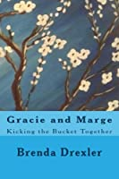 Gracie and Marge: Kicking the Bucket Together