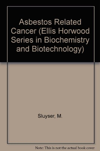 Asbestos Related Cancer (Ellis Horwood Books in the Biological Sciences) PDF