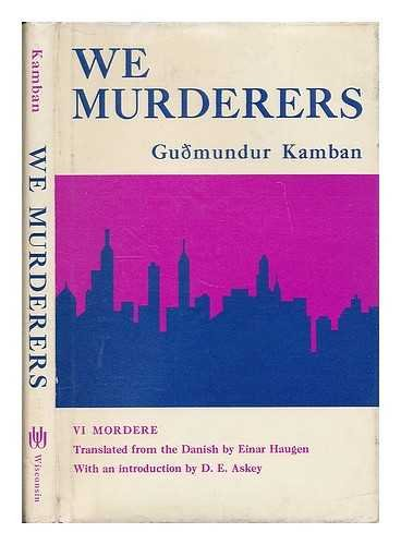 We Murderers; a Play in Three Acts. Translated from the Danish by Einar Haugen. with an Introd. by D. E. Askey