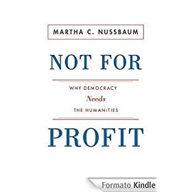 Not for Profit: Why Democracy Needs the Humanities (New in Paper) (The Public Square)