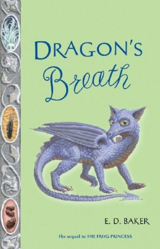 Dragon's Breath (Tales of the Frog Princess) Dragon's Breath
