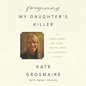 Forgiving My Daughter's Killer Audiobook