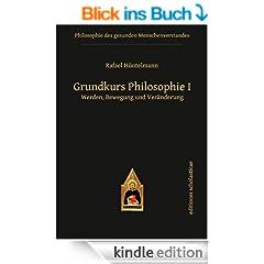 Grundkurs Philosophie I: Werden, Bewegung und Ver�nderung