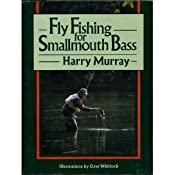Fly Fishing for Smallmouth Bass: Harry Murray, Dave Whitlock: 9780941130851: Amazon.com: Books