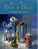 Din Y Don/ Din and Don: En Busca Del Tesoro/ In Search of the Treasure (Spanish Edition)