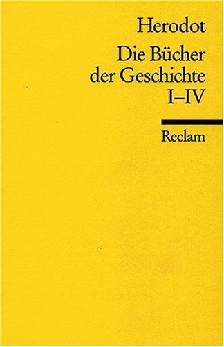 Die Bücher der Geschichte: I-IV