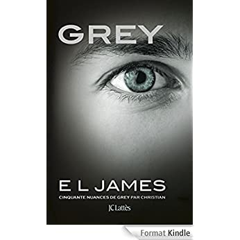 Grey: Cinquante nuances de Grey par Christian E.L JAMES