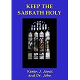 Keep the Sabbath Holy (Commandments)by Karen J. Jones