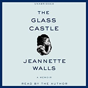 The Glass Castle: A Memoir | [Jeannette Walls]