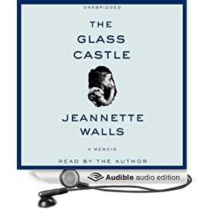 The Glass Castle: A Memoir [Unabridged] [Audible Audio Edition]