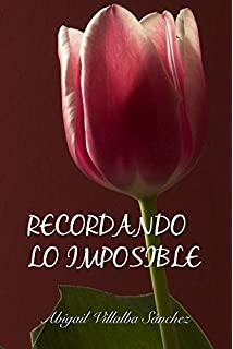Recordando lo imposible (Imposibles nº 2)