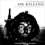 On Killing: The Psychological Cost of Learning to Kill in War and Society | Dave Grossman