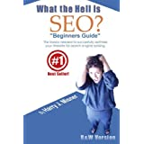 "What The Hell Is SEO ""Beginners Guide"": The Basics Needed To Successfully Optimize Your Website For Search Engine Ranking ~ Harry J. Misner"