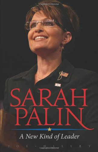 Sarah Palin: A New Kind of Leader