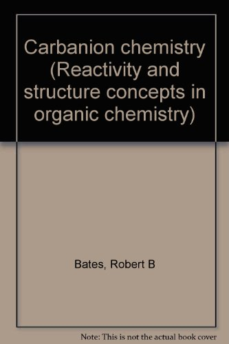 Carbanion chemistry (Reactivity and structure concepts in organic chemistry)