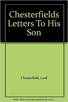 lord chesterfield s letter to his In lord chesterfield's letter, his syntax shifts from elongated sentences to alternately switching from colon to semi-colon and finally to using only complex sentences with semi-colons in the beginning, he is unsure of himself as he writes, molding a foundation for what he is about to say in long sentences.