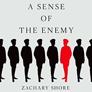 A Sense of the Enemy: The High Stakes History of Reading Your Rival's Mind | [Zachary Shore]