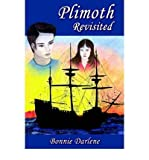 img - for [ [ [ Plimoth Revisted [ PLIMOTH REVISTED ] By Darlene, Bonnie ( Author )Dec-01-2004 Paperback book / textbook / text book